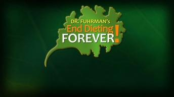Dr. Fuhrman's End Dieting Forever!