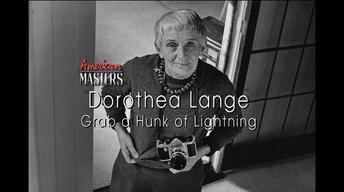 "American Masters ""Dorothea Lange: Grab a Hunk of Lightning"""