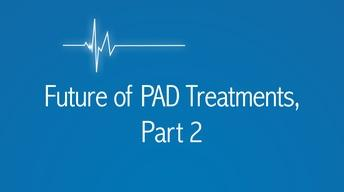 Future of PAD Treatments
