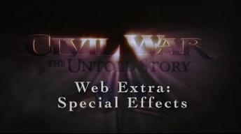 Civil War: The Untold Story Web Extra - Special Effects