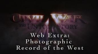 Civil War: The Untold Story Web Extra – Photographic Record