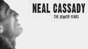 Neal Cassady: The Denver Years