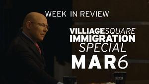 Village Square Immigration Special - Mar 6, 2015
