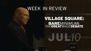Village Square: Bare Minimum Wage Debate - Jul 10, 2015