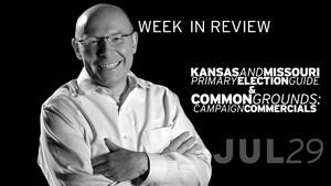 KS & MO Primary Elections, Campaign Ads - Jul 29, 2016
