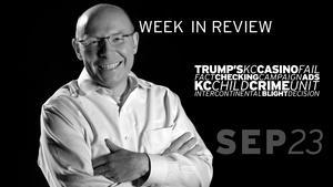 Trump's KC Casino, Campaign Ads, KC Child Crime-Sep 23, 2016