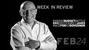 KS Budget Bill, Greitens/James, KS Gov Race - Feb 24, 2017
