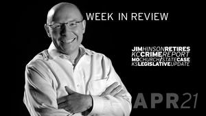 Hinson Retirement, KC Crime Report, KS Leg - Apr 21, 2017