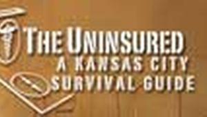 Uninsured: A Kansas City Survival Guide