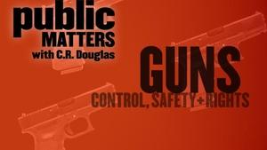 Guns: Control, Safety, and Rights