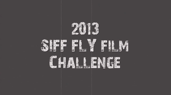 SIFF 2013 Fly Films