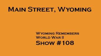 Wyoming Remembers World War II, Main Street, Wyoming #108