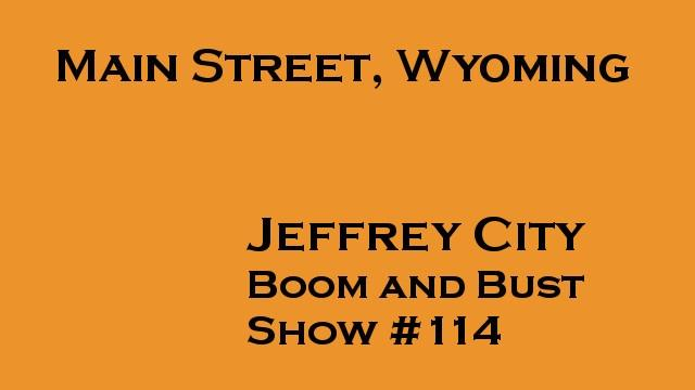 Jeffrey City Boom and Bust, Main Street, Wyoming #114