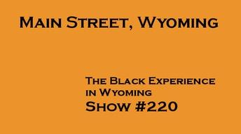 The Black Experience in Wyoming, Main Street, Wyoming #220