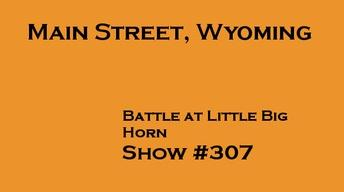 Battle At Little Big Horn, Main Street, Wyoming