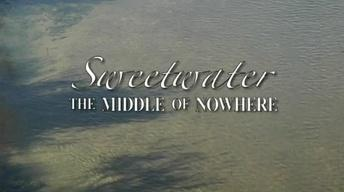 Sweetwater: Middle of Nowhere