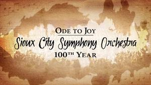 Ode to Joy Sioux City Symphony Orchestra 100th Year