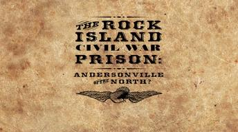 The Rock Island Civil War Prison