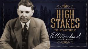 High Stakes: The Life and Times of E.W. Marland