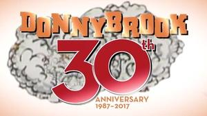 January 5, 2017 - Donnybrook 30th Anniversary Special