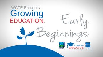 American Graduate, Growing Education: Early Beginnings