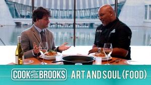 Cook With Brooks: Art and Soul (Food)