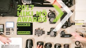 THE 2017 HIKI NŌ Awards - Part One