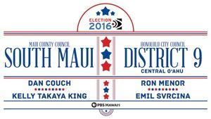 Maui County Council – S. Maui, Honolulu City Council Dist. 9