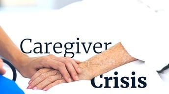 The Caregiver Crisis
