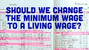 Should We Change The Minimum Wage to a Living Wage?