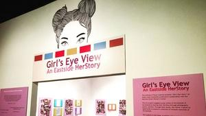 Aug. 4, 2016 | Girls Eye View: An Eastside HerStory