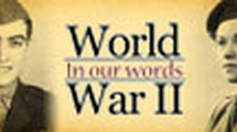 WWII: In Our Words | Part 1