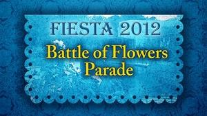 Fiesta 2012  |  Battle of Flowers Parade