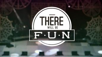 There Will Be Fun Trailer