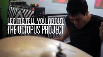 Let Me Tell You About The Octopus Project Trailer