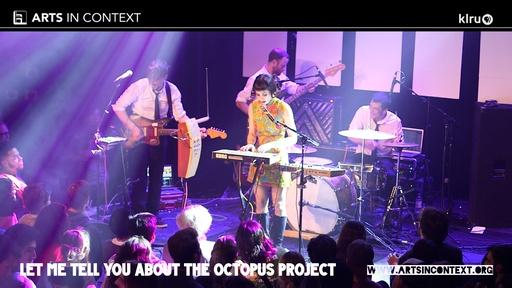 Let Me Tell You About The Octopus Project Video Thumbnail