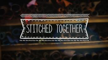 Stitched Together