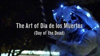 The Art of Dia de los Muertos