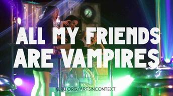 All My Friends Are Vampires