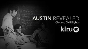 "Austin Revealed: Chicano Civil Rights ""Education"""