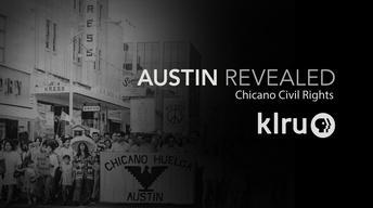 "Austin Revealed Chicano Civil Rights ""Activism & Organizing"""