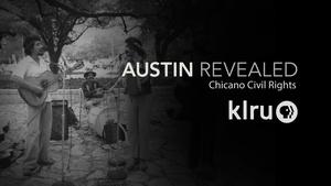 "Austin Revealed: Chicano Civil Rights ""Chicano Identity"""
