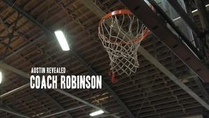 Austin Revealed: Coach Robinson