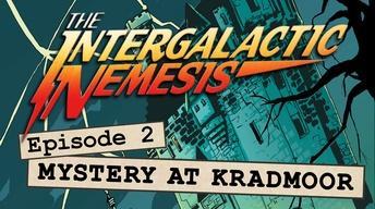 Episode 2 - Mystery at Kradmoor