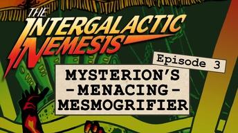 Episode 3 - Mysterion's Menacing Mesmogrifier