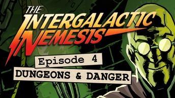 Episode 4 - Dungeons & Danger