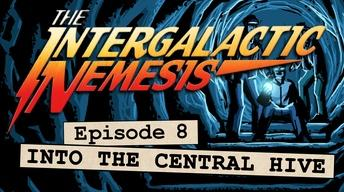 Episode 8 - Into the Central Hive