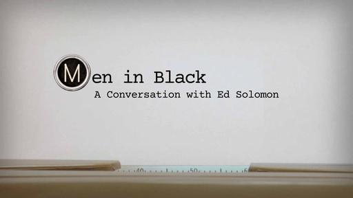 Men in Black : A Conversation with Ed Solomon Video Thumbnail