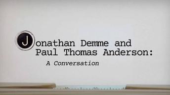 Jonathan Demme & Paul Thomas Anderson Pt 2 Promo
