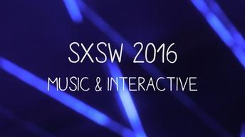 SXSW Flashback 2016: Music & Interactive